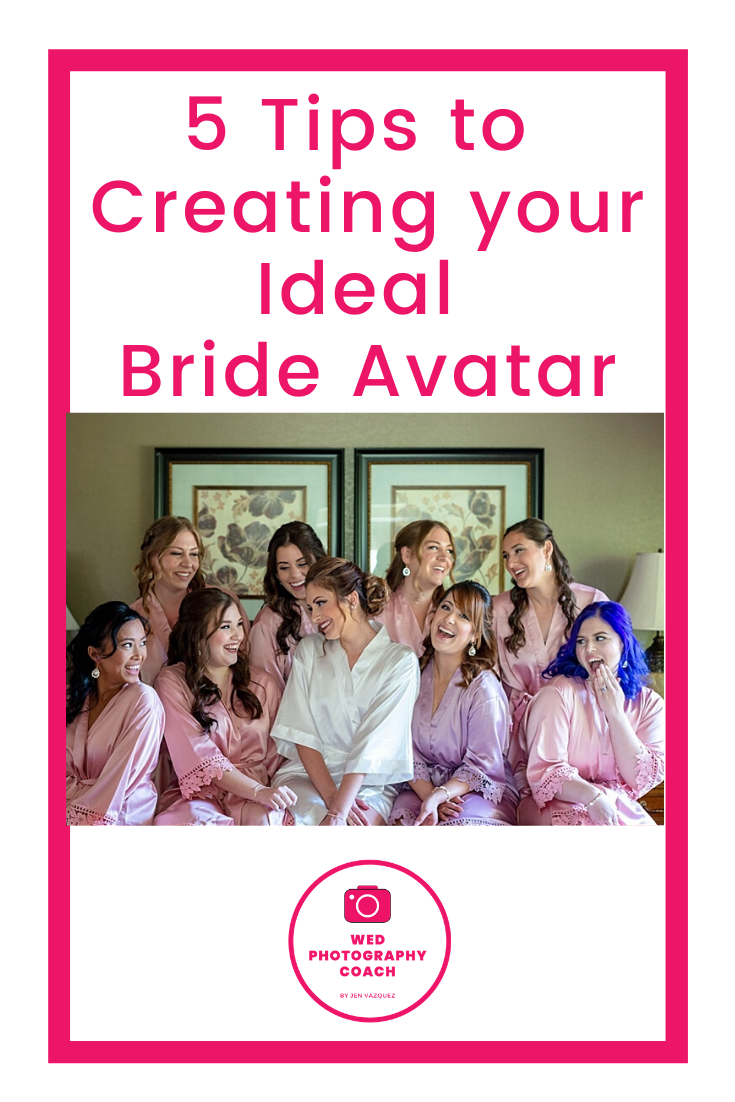 5 Tips to creating an ideal client avatar by a wedding photography coach