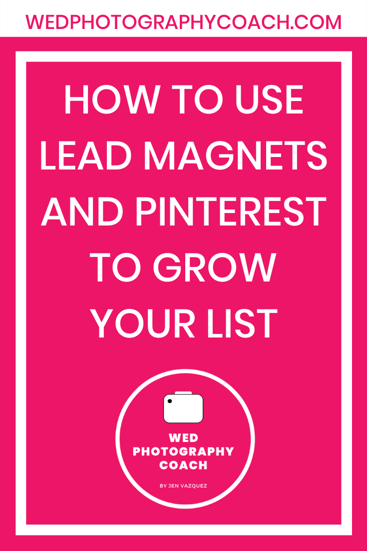 How to use Lead Magnets and Pinterest to grow your list 2