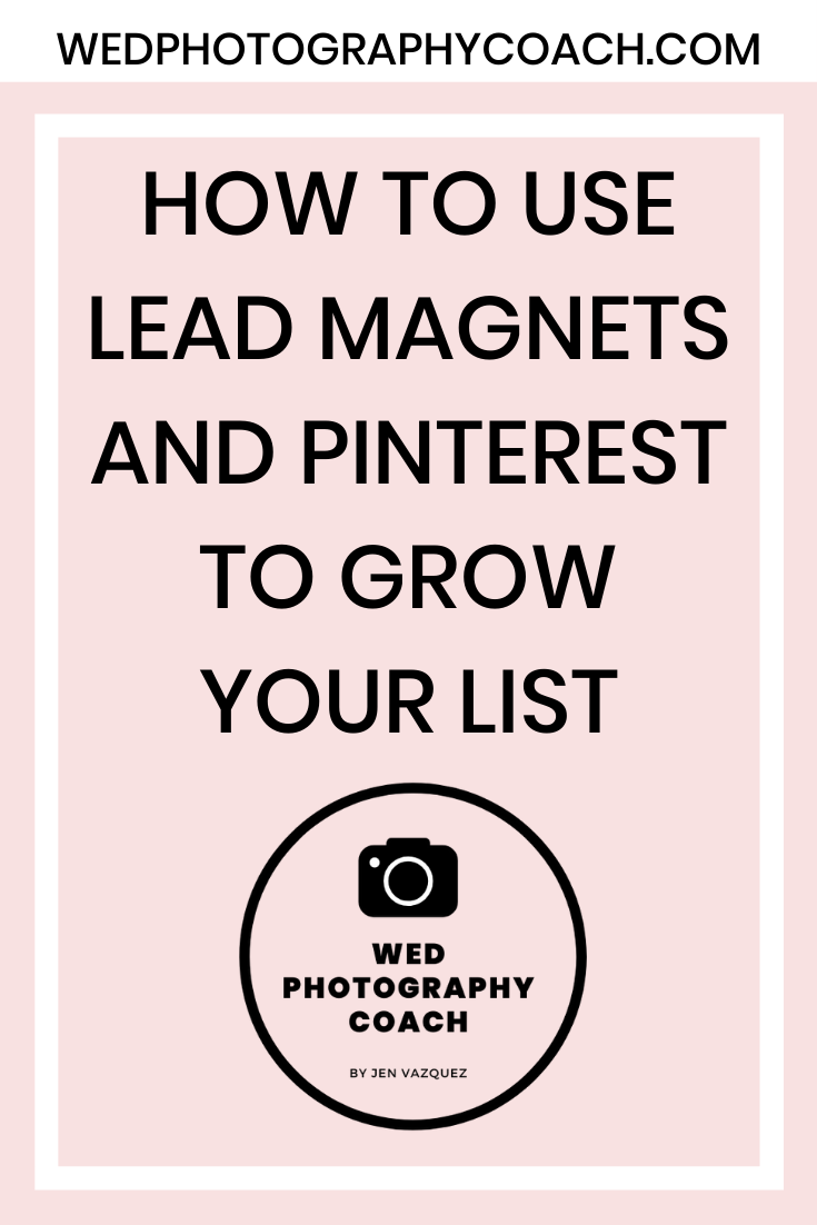 How to use Lead Magnets and Pinterest to grow your list 4