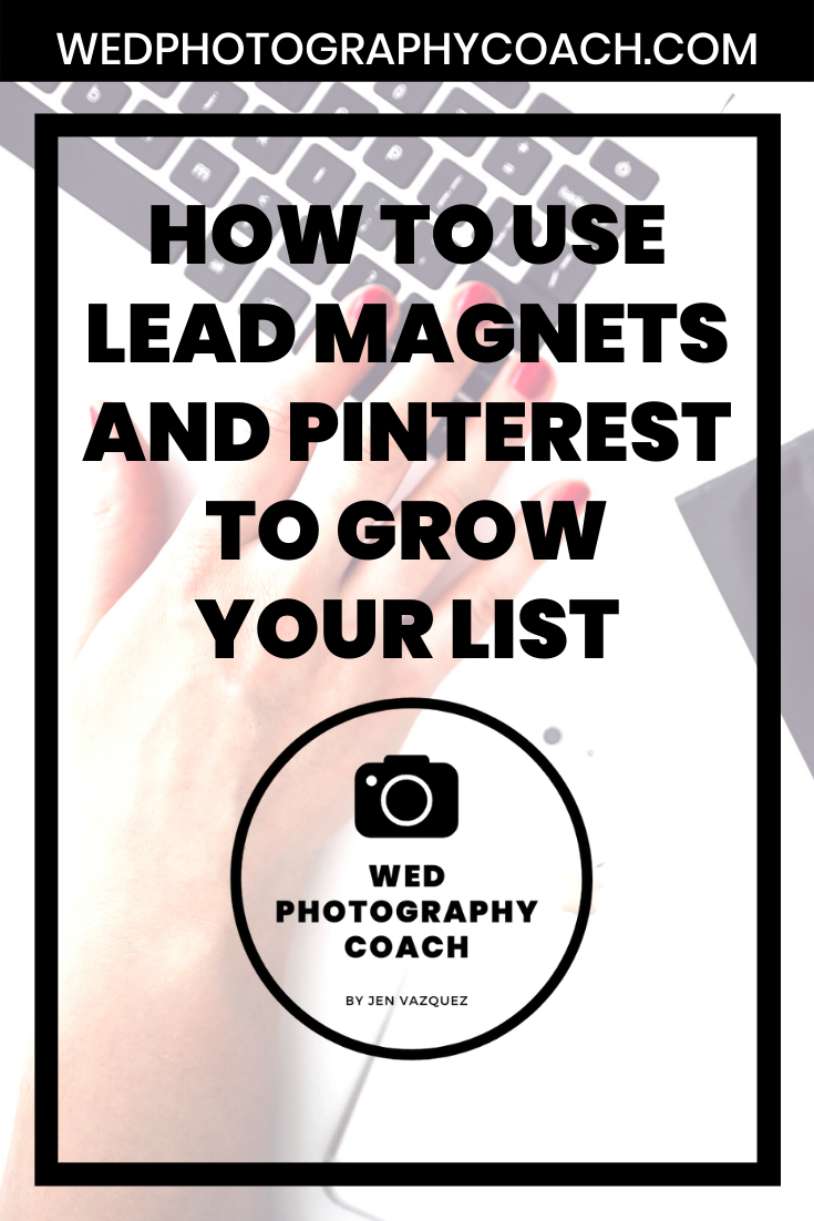 How to use Lead Magnets and Pinterest to grow your list 6