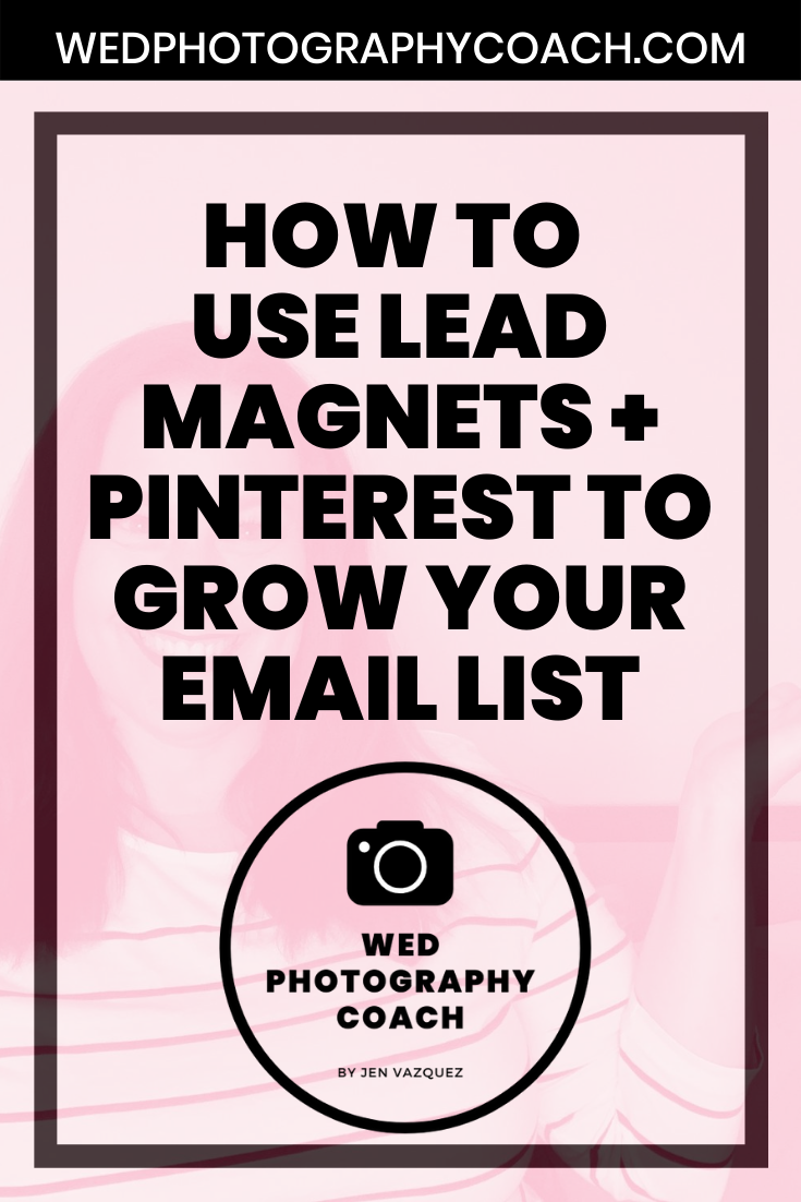 How to use Lead Magnets + Pinterest to grow your email list 7
