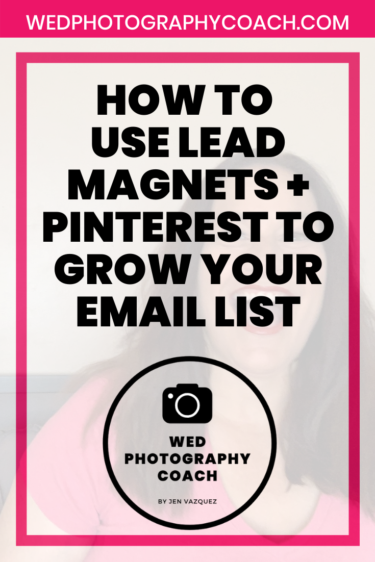 How to use Lead Magnets + Pinterest to grow your email list pin 8