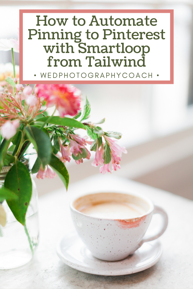HOw to Automate Pinning to Pinterest with Smartloop from Tailwind