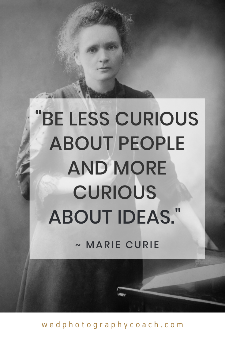 _Be less curious about people and more curious about ideas._