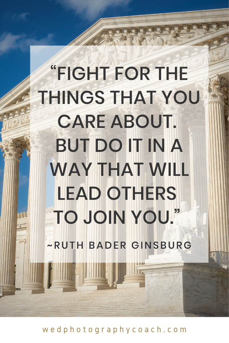Fight for the things that you care about. But do it in a way that will lead others to join you