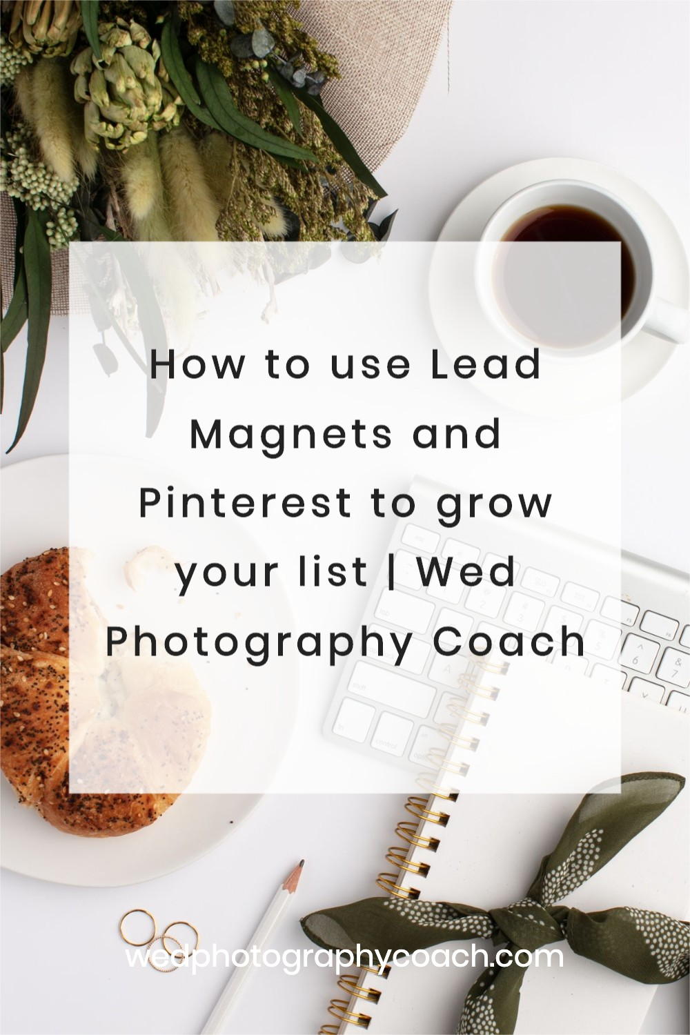 How-to-use-Lead-Magnets-and-Pinterest-to-grow-your-list 2