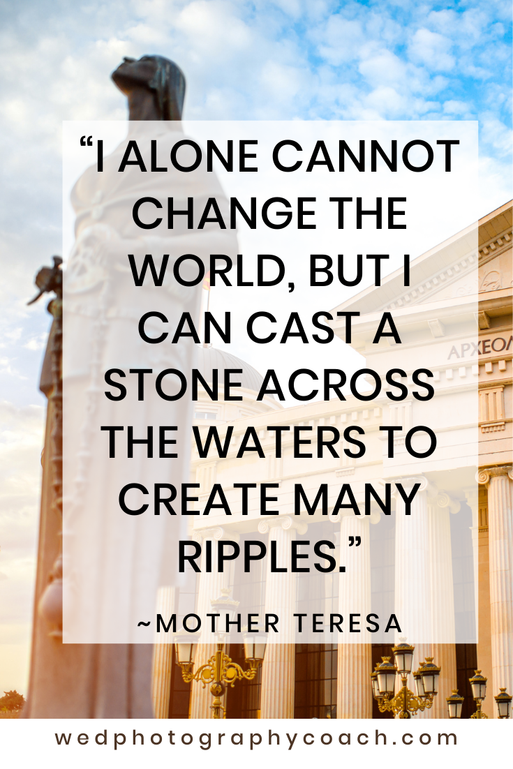 I alone cannot change the world, but I can cast a stone across the waters to create many ripples