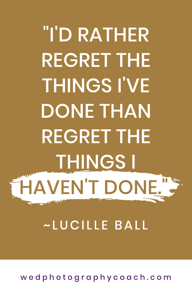 _I'd rather regret the things I've done than regret the things I haven't done._