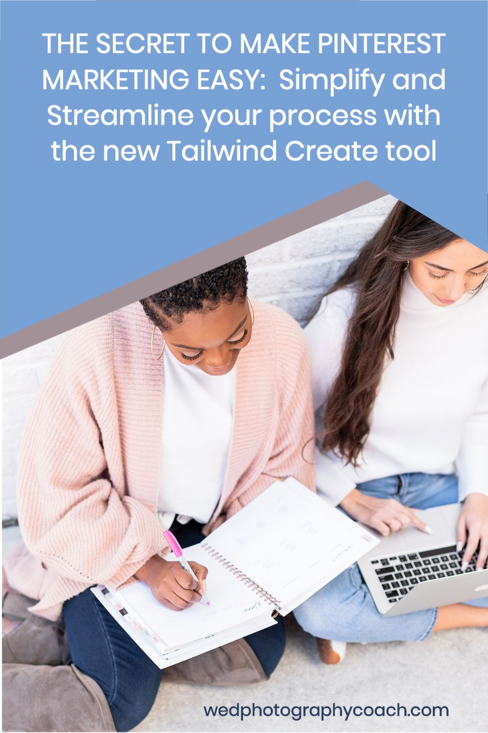 Simplify and Streamline your process with the new Tailwind Create.